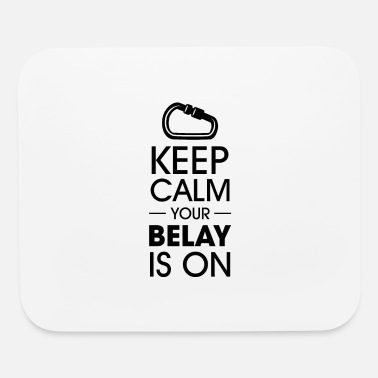 Wall Keep calm your belay is on Climbing - Mouse Pad