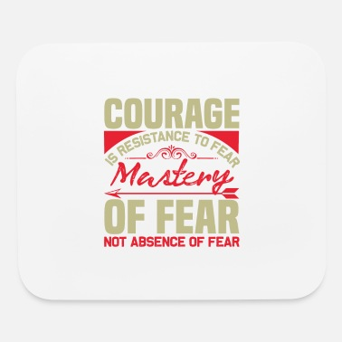 Courage Courage - Mouse Pad