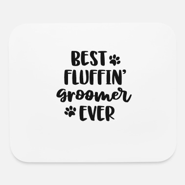 Funny Dog Grooming Gift Women Best Fluffin' - Mouse Pad