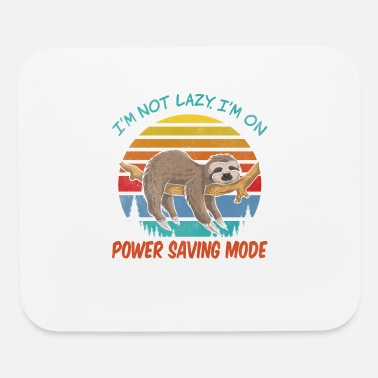 Girlfriend I'm not Lazy, I'm On Power Saving Mode - Mouse Pad