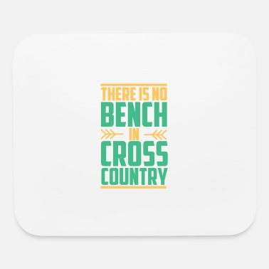 Countries There Is No Bench In Cross Country - Cross Country - Mouse Pad