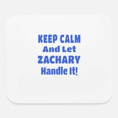Calm Zachary Name Gift - Keep Calm And Let Zachary Han - Mouse Pad