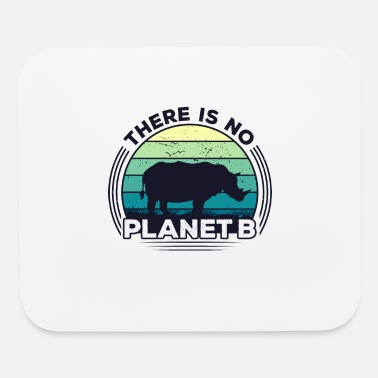 Earth There Is No Planet B Earth Day - Mouse Pad