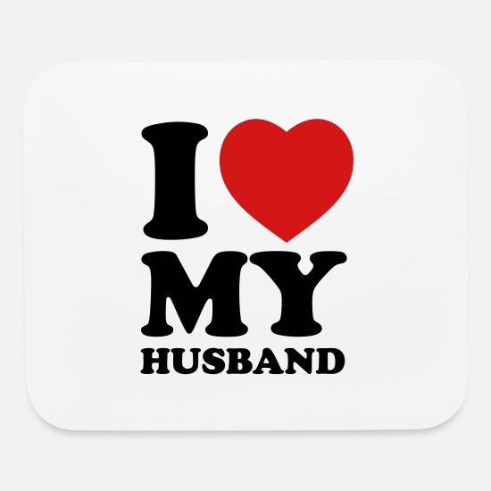 Love Mouse Pads - I love my husband - Mouse Pad white
