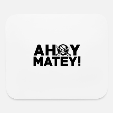 Jolly Roger Ahoy matey! - Mouse Pad