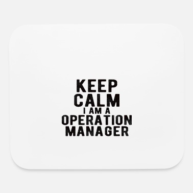 Operations Manager Operation Manager : keep calm - Mouse Pad