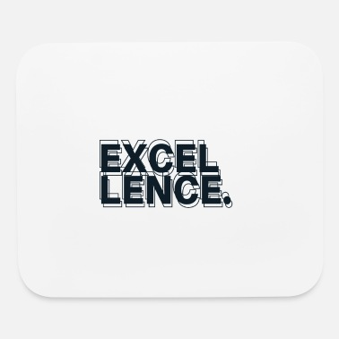 Excellency Excellence - Mouse Pad