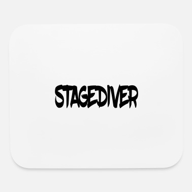 Stagediving Stagediver - Mouse Pad