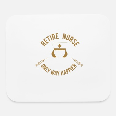 Care Retired Nurse just like a regular only way happier - Mouse Pad
