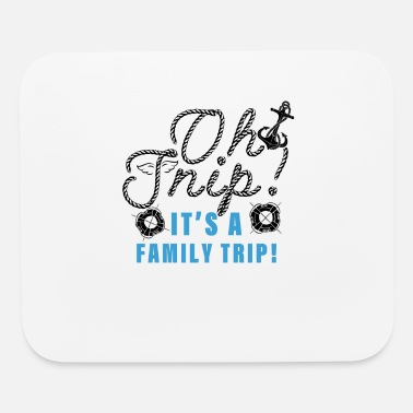 Family Trip It's A Family Trip Marine - Mouse Pad