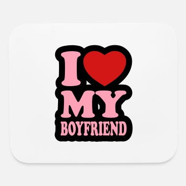 I love my boyfriend - Mouse Pad