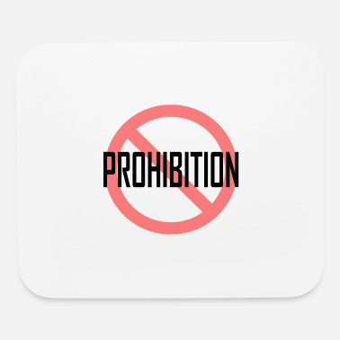 Prohibition Prohibition - Mouse Pad