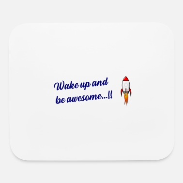 wake up and awesome - Mouse Pad