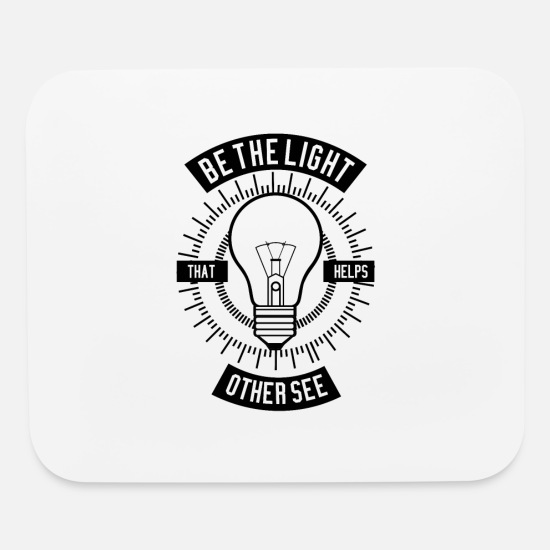 Honor Mouse Pads - Be The Light - Mouse Pad white