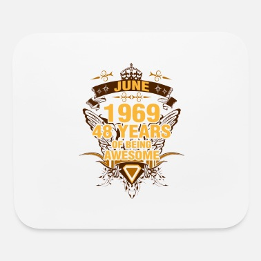 June 1969 June 1969 48 Years of Being Awesome - Mouse Pad