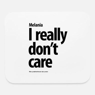 I don't really care do you? I really don't care - Mouse pad Horizontal