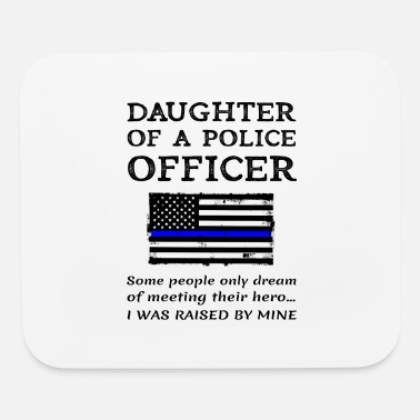 Proud Police Officer Proud Daughter Of A Police Officer Policeman - Mouse Pad