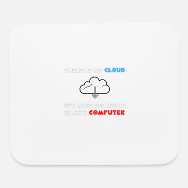 Computer Art There is no cloud its just someone else s computer - Mouse Pad