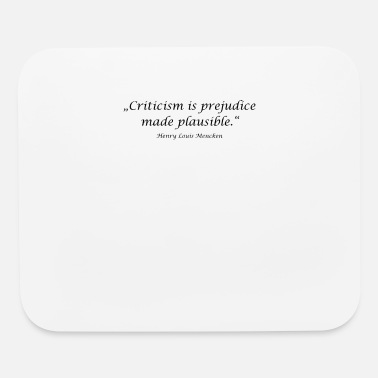 "Prejudice ""Criticism is prejudice made plausible."" - Henry L - Mouse Pad"