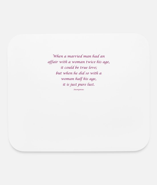 Half Mouse Pads - When a married man had an affair with a woman twic - Mouse Pad white