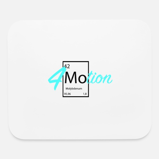 Gift Idea Mouse Pads - 4 motion text slogan chemicals elements - Mouse Pad white