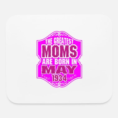 1934 The Greatest Moms Are Born In May 1934 - Mouse Pad
