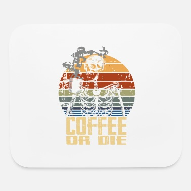 Coffee Or Die Coffee Or Die - Mouse Pad