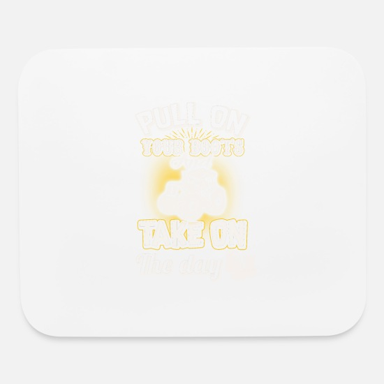 Bootboy Mouse Pads - Pull On Your Boots And Take - Mouse Pad white