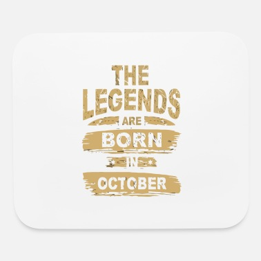 Legends Are Born In October Legends are Born in October - Mouse Pad