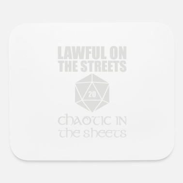Lawful In The Streets Chaotic In The Sheets - Mouse Pad