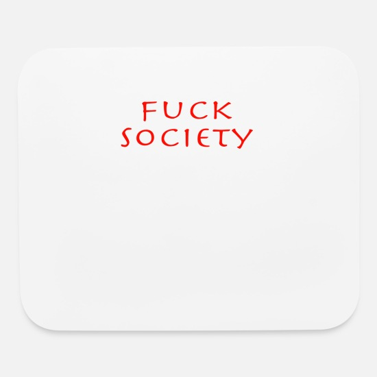 Communist Mouse Pads - fuck society - Mouse Pad white
