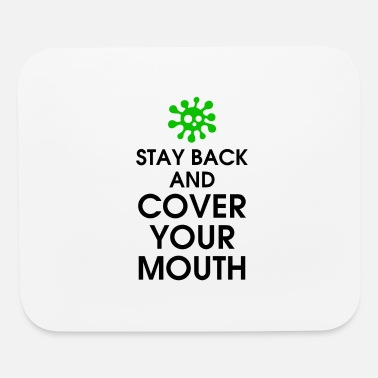 Social Stay Back And Cover Your Mouth - Mouse Pad