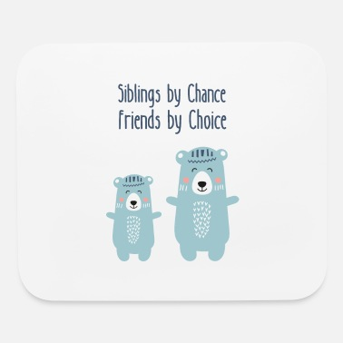 Siblings by Chance Friends by Choice - Bears - Mouse Pad