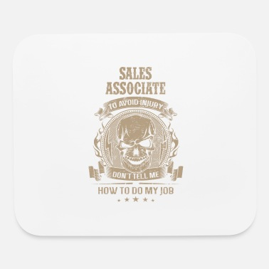 Workspace Sales associate - Don't tell me how to do my job - Mouse Pad