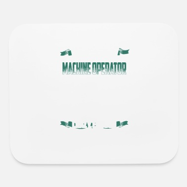 N3rd Tough enough to be a machine operator - Mouse Pad