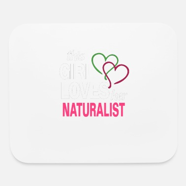 Naturalist This girl love her NATURALIST - Mouse Pad
