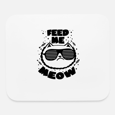 Meowt - Feed me please meow - Mouse Pad