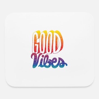 Good Vibes Good Vibes - Mouse Pad