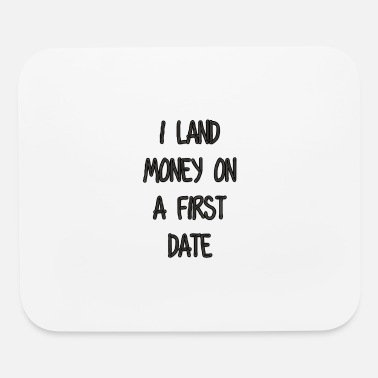 Date I land money - Mouse Pad