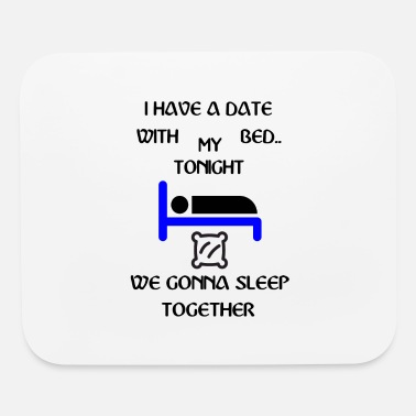 Date Date Tonight schlafen Bett - Mouse Pad