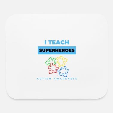 Autism i teach super hereos autism awareness - Mouse Pad