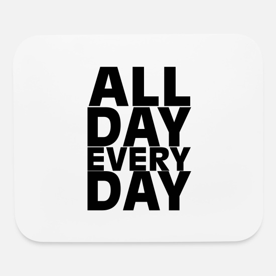 Ambition Mouse Pads - all day every day - Mouse Pad white