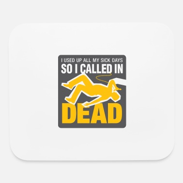 Sign I Signed Up Dead At Work! - Mouse Pad