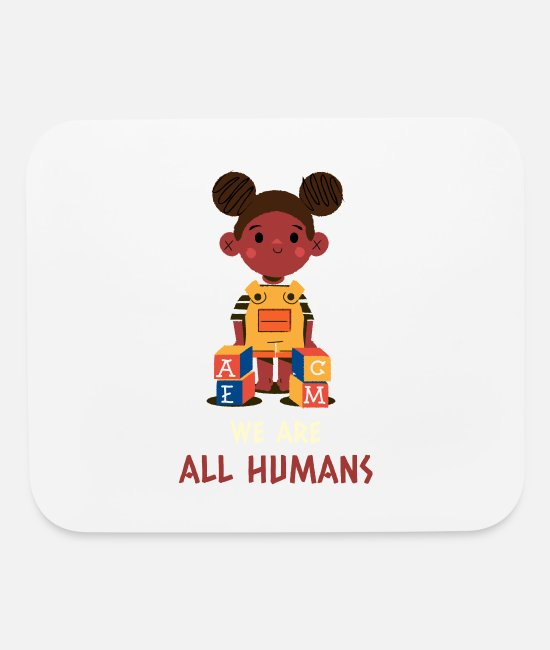 Human Mouse Pads - We are all humans - Be kind stop racism - Mouse Pad white