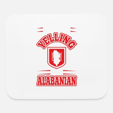 Yell Im Not Yelling Im Alabanian - Mouse Pad