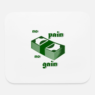 Dollar no pain no gain - Mouse Pad
