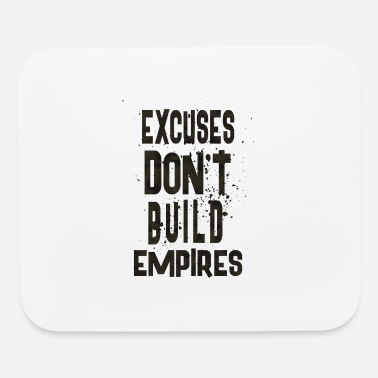 Excuse Excuses - Mouse Pad