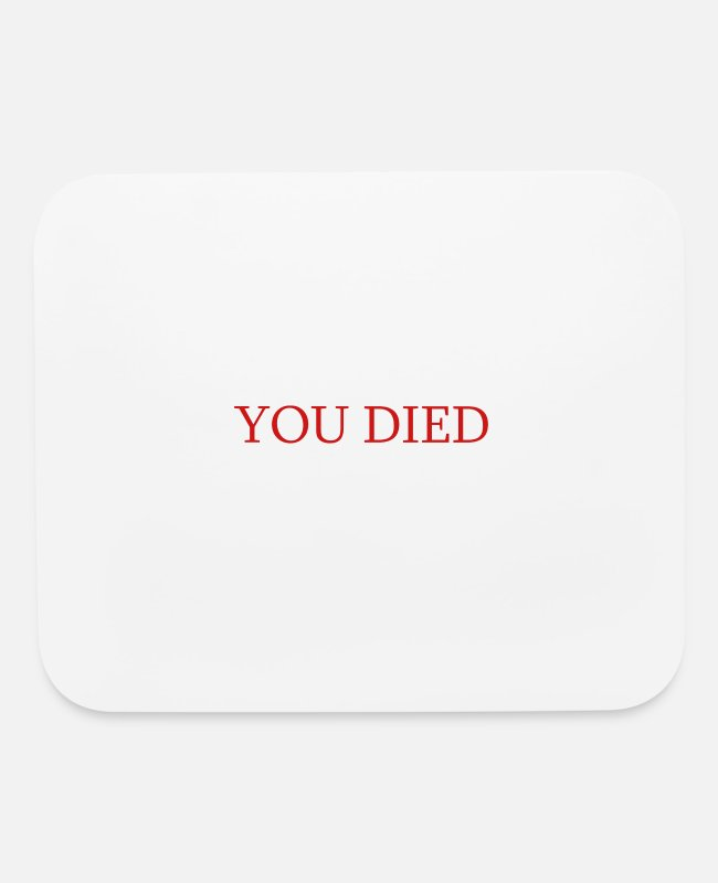 Game Mouse Pads - You Died - Funny Dark Bloodborne Souls - Mouse Pad white