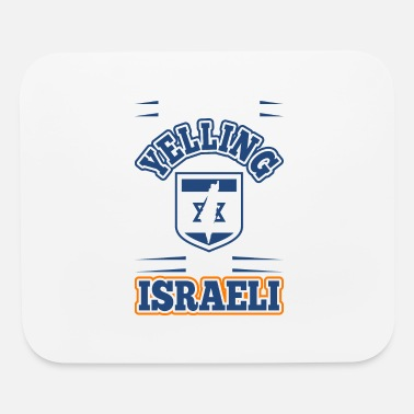 Yell Im Not Yelling Im Israeli - Mouse Pad