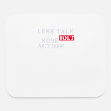 Bolt Action Less talk more bolt action - Mouse Pad